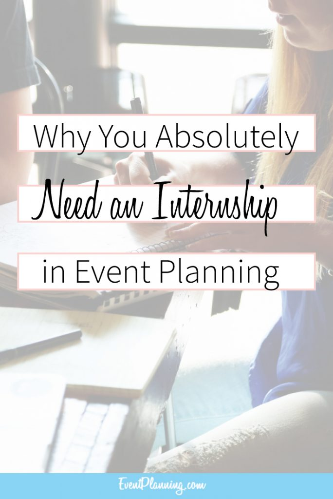 Why You Need an Event Planning Internship / Event Planning Tips / Event Planning Career / How to be an Event Planner / Event Planning Courses