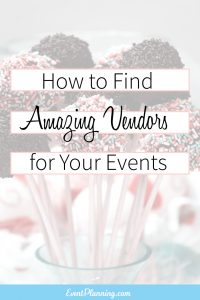 How to Find Vendors for your Events / Event Planning 101 / Event Planning Business / Event Planning Courses / Event Planning Community
