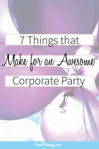 7 Things that Make for an Awesome Corporate Party / Corporate Event Planning / Event Planning Tips / Office Party Planning/ Event Planning Courses / Event Planning Career