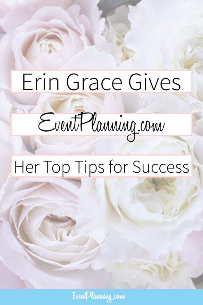 Interview with Erin Grace of Erin Grace Events / Event Planning Tips / Event Planning 101 / Event Planning Courses