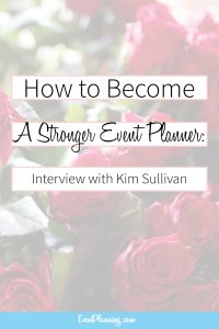 How to Become a Stronger Event Planner / Event Planning 101 / Event Planning Career / Event Planning Courses
