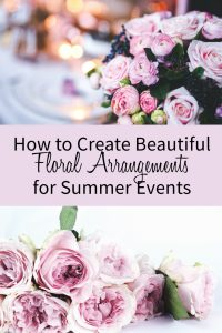 How to Create Beautiful Floral Arrangements for Summer Events / Floral Arrangements / Event Planning 101 / Event Planning Business / Event Planning Courses / Event Planning Wedding
