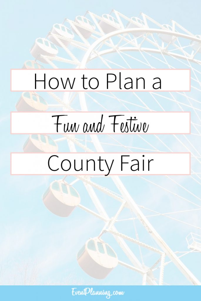 How to Plan a Fun and Festive County Fair / Event Planning Tips / Event Planning Business / Event Planning Courses