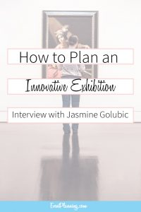 How to Plan an Innovative Exhibition / Museum Event Planning / Event Planning Business / Event Planning Courses / Art Gallery Events