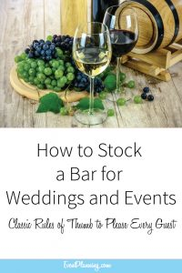 How to Stock a Bar for Weddings and Events // Event Planning Tips // Event Planning 101 // Event Planning Business // Event Planning Career // Event Planning Courses