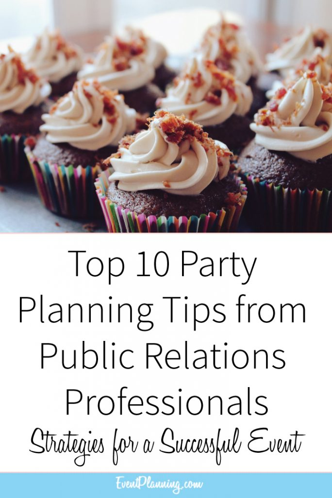 Top 10 Party Planning Tips from Public Relations Professionals // Event Planning Tips // Event Planning 101 // Event Planning Business // Event Planning Career // Event Planning Courses