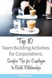 Top 10 Team Building Activities for Corporations // Event Planning Tips // Event Planning 101 // Event Planning Business // Event Planning Career // Event Planning Courses
