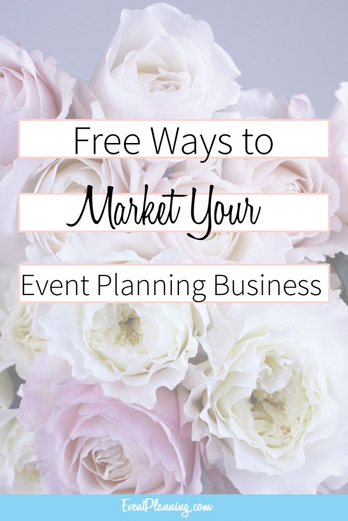 free ways to market your event planning business eventplanning com